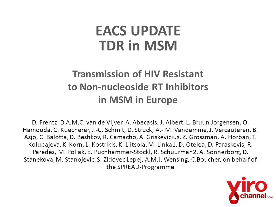 Transmission of HIV Resistant to Non-nucleoside RT Inhibitors in MSM in Europe D.