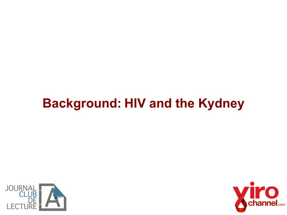 Background: HIV and the Kydney