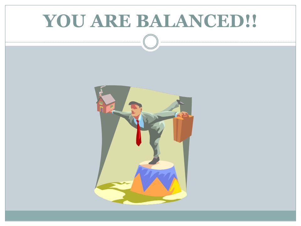 YOU ARE BALANCED!!
