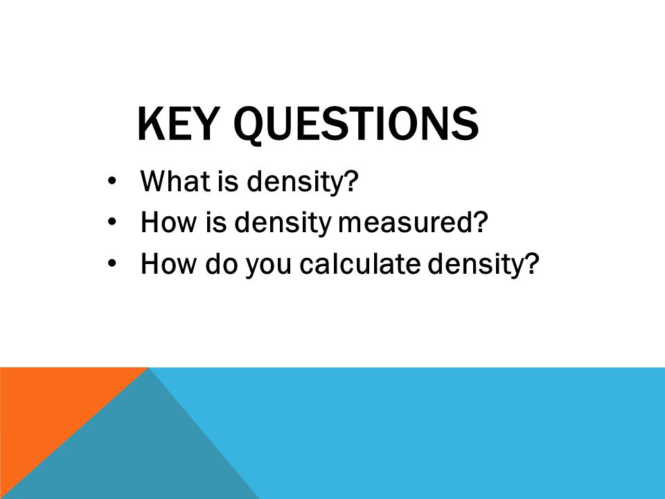 DENSITY The units used for density depend on whether the substance is solid or liquid.
