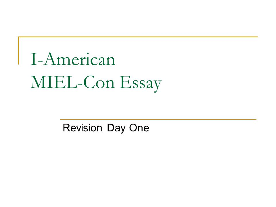 I-American MIEL-Con Essay Revision Day One