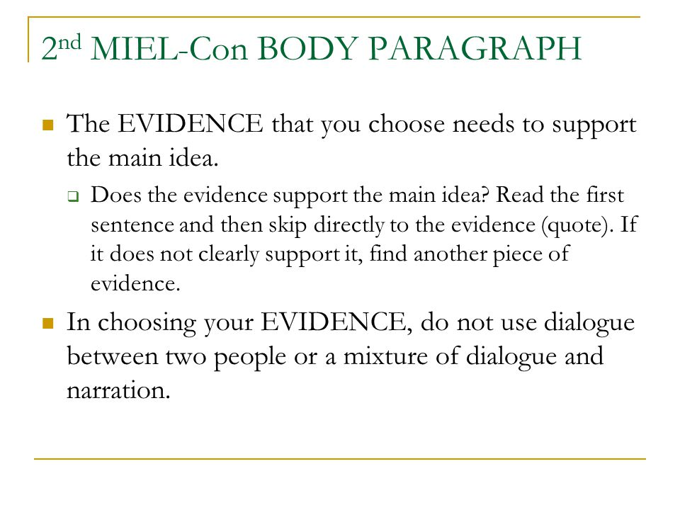 2 nd MIEL-Con BODY PARAGRAPH The EVIDENCE that you choose needs to support the main idea.