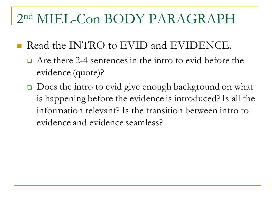 2 nd MIEL-Con BODY PARAGRAPH Read the INTRO to EVID and EVIDENCE.