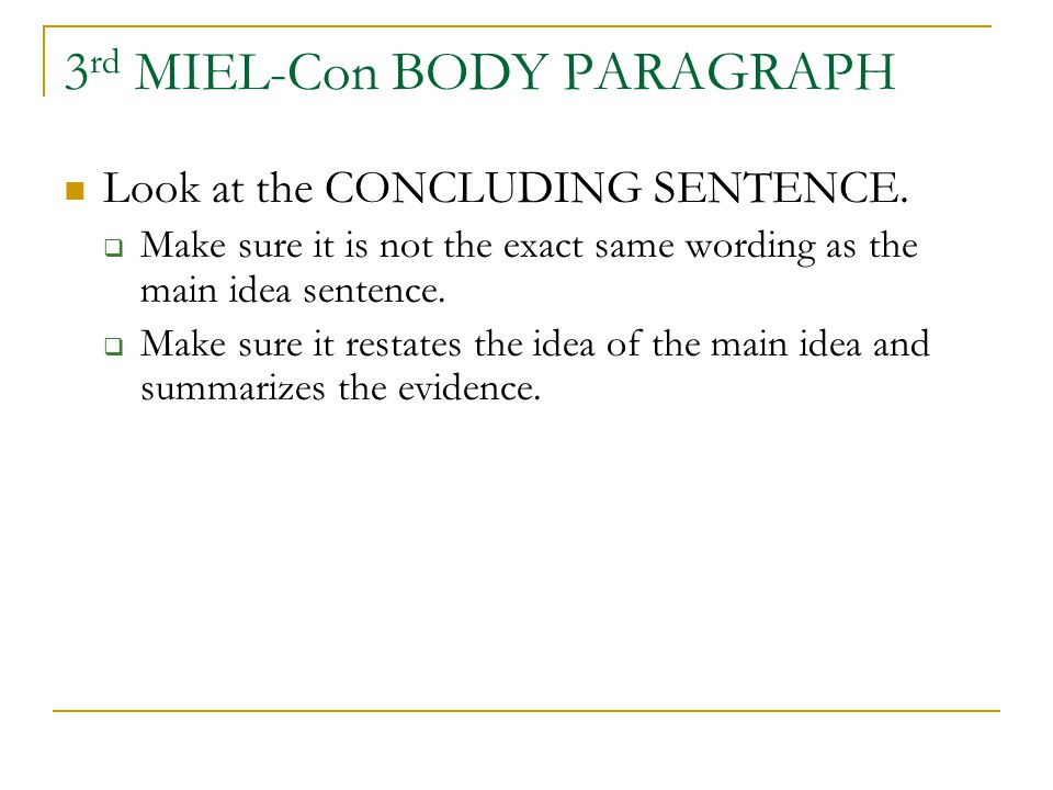 3 rd MIEL-Con BODY PARAGRAPH Look at the CONCLUDING SENTENCE.