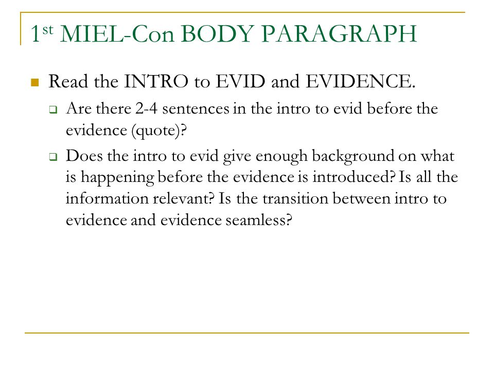 1 st MIEL-Con BODY PARAGRAPH Read the INTRO to EVID and EVIDENCE.