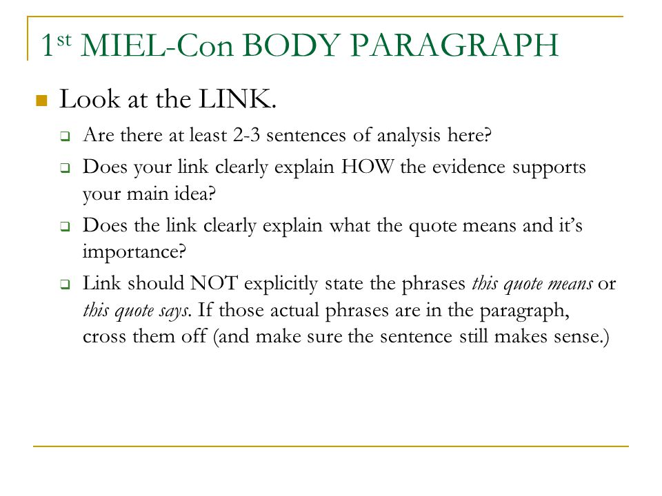 1 st MIEL-Con BODY PARAGRAPH Look at the LINK. Are there at least 2-3 sentences of analysis here.