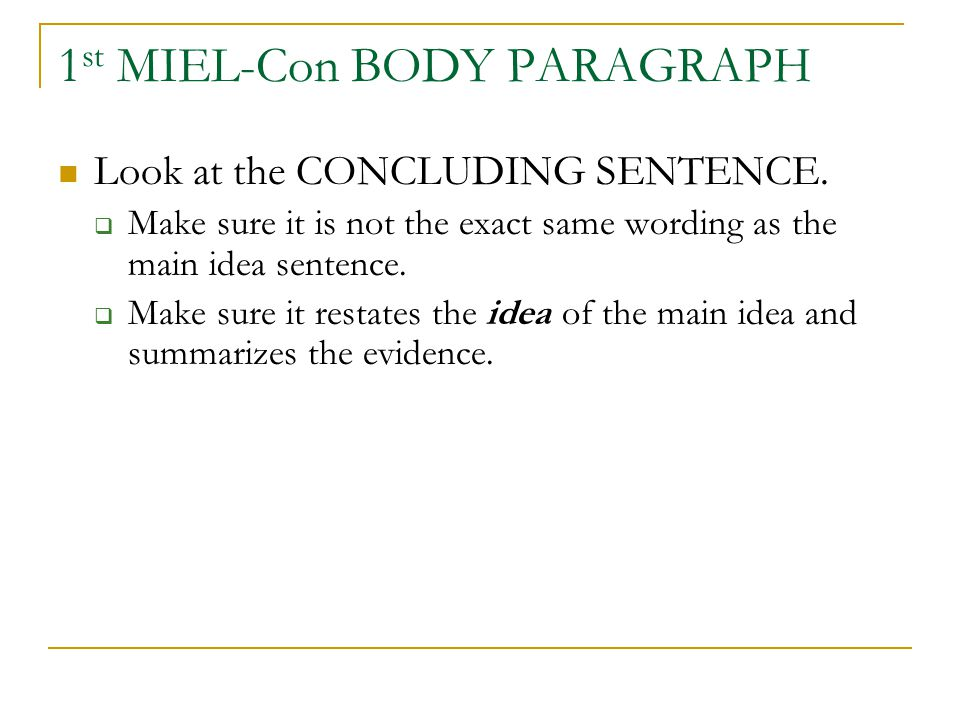 1 st MIEL-Con BODY PARAGRAPH Look at the CONCLUDING SENTENCE.