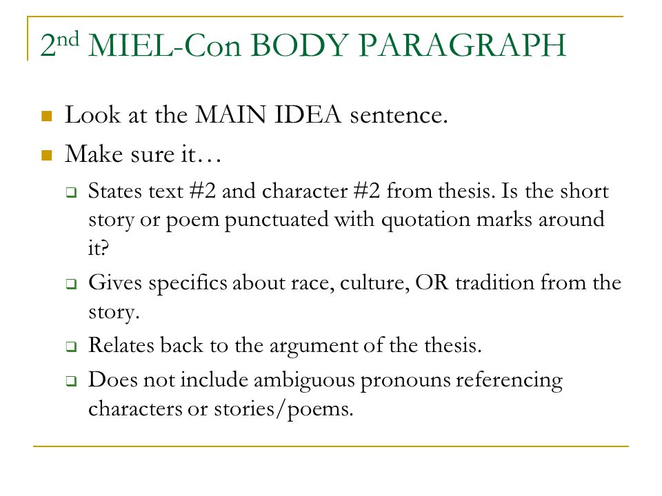 2 nd MIEL-Con BODY PARAGRAPH Look at the MAIN IDEA sentence.