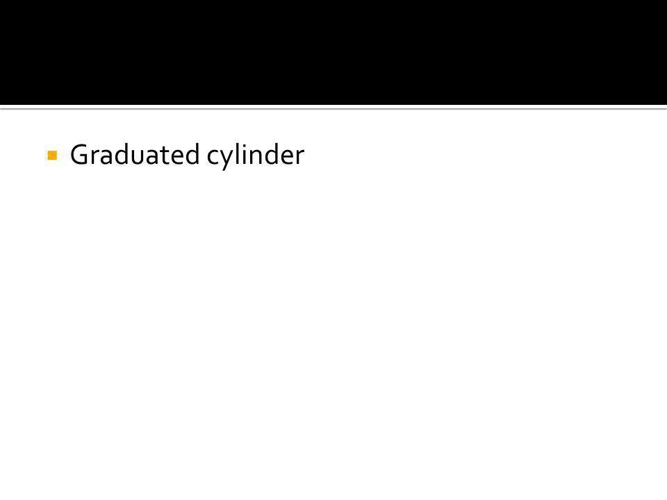  Graduated cylinder