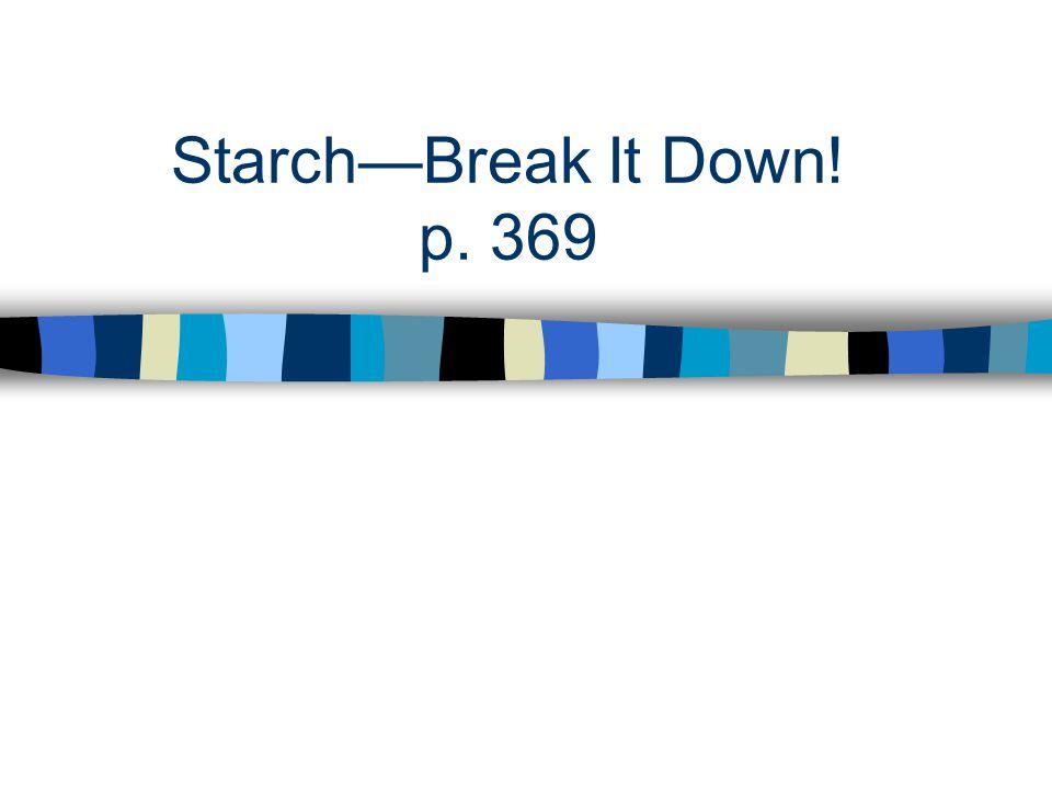 Starch—Break It Down! p. 369
