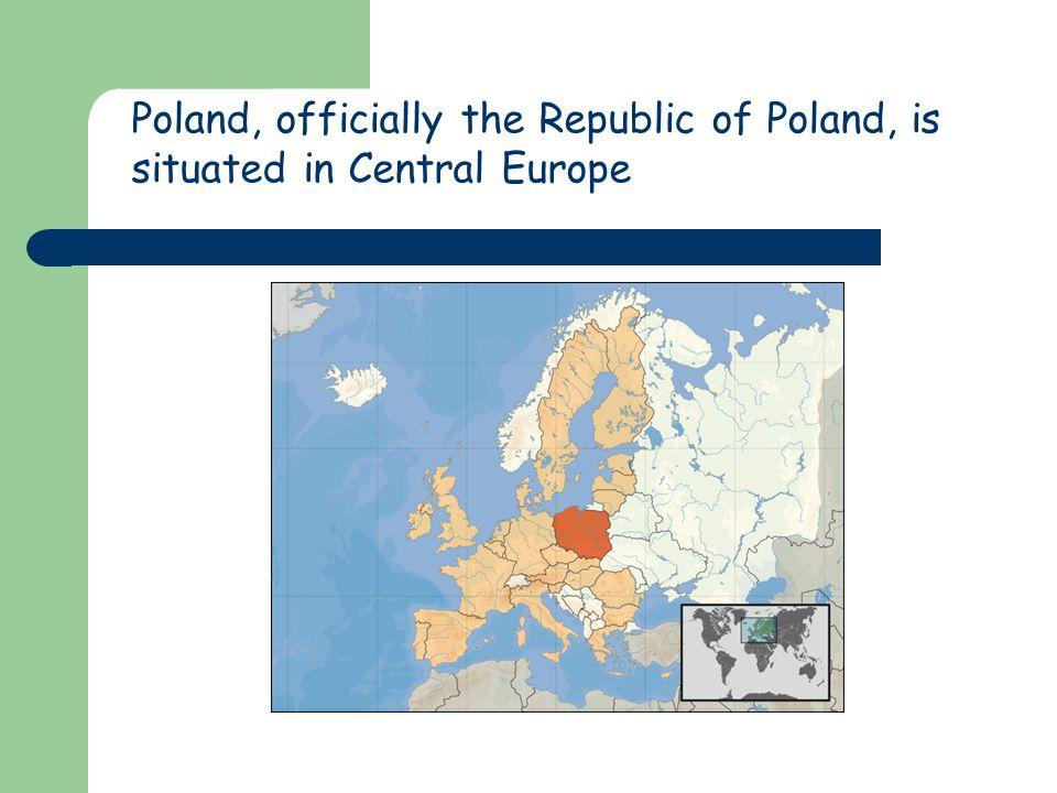 Neighbours: West: Germany South: the Czech Republic, Slovakia East: Ukraine, Belarus, Lithuania North: The Baltic Sea, Kaliningrad Oblast, Russia