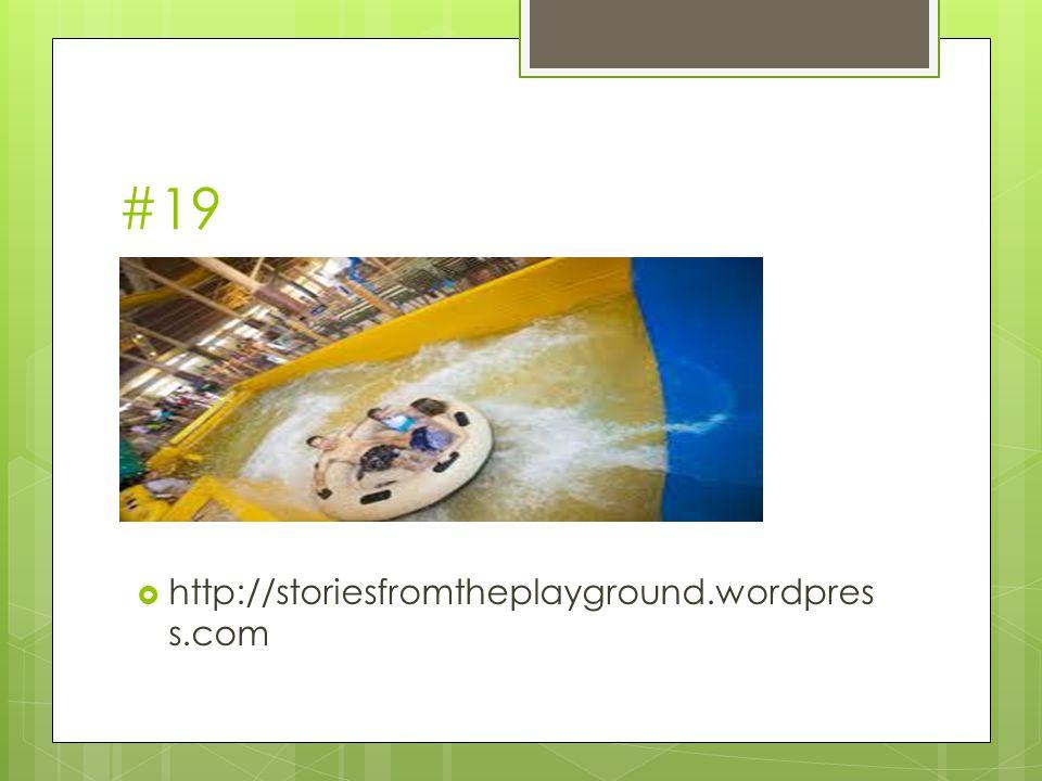 #19  http://storiesfromtheplayground.wordpres s.com