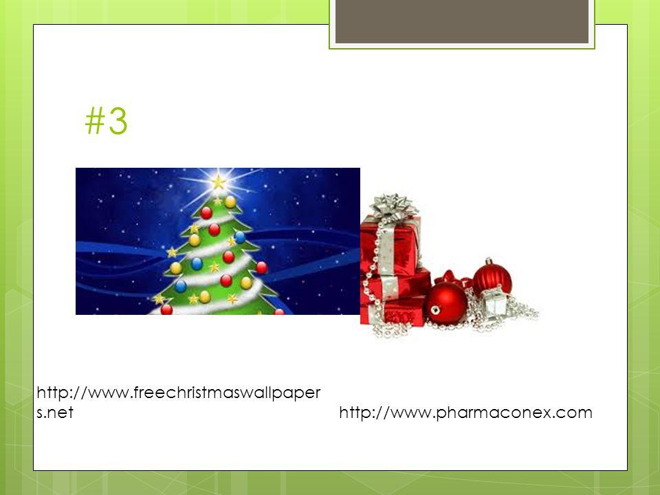 #3 http://www.pharmaconex.com http://www.freechristmaswallpaper s.net