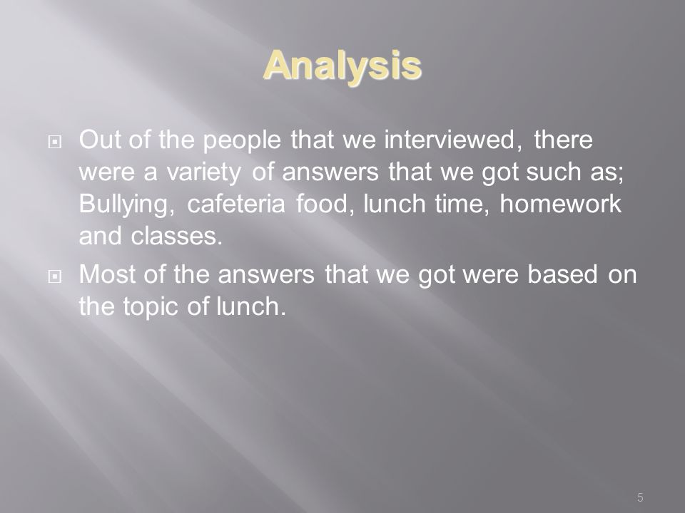 6  These are our answers that we got for the second question which was; Do you have a problem with the lunch aids.