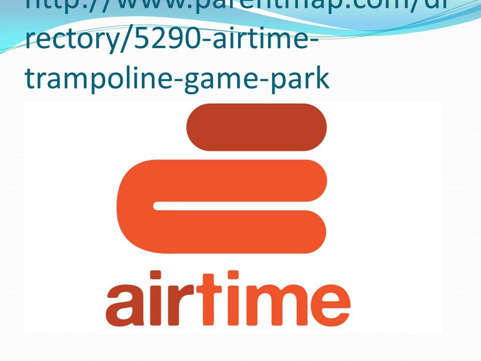 http://www.parentmap.com/di rectory/5290-airtime- trampoline-game-park