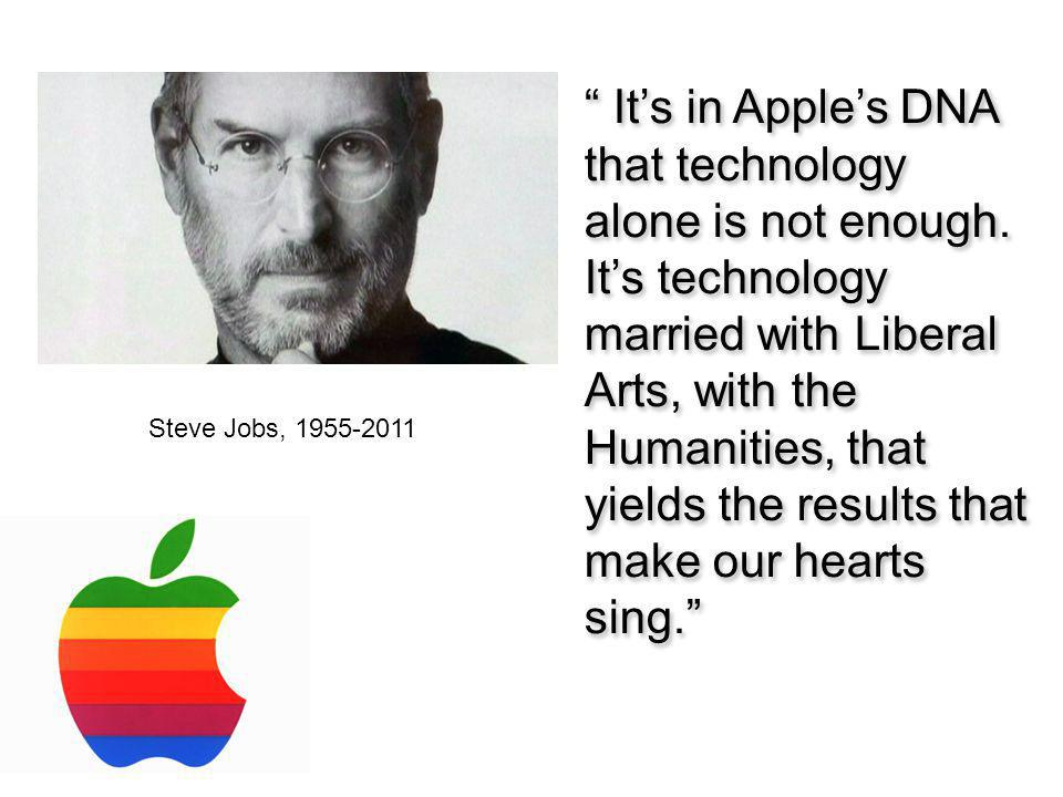 It's in Apple's DNA that technology alone is not enough.