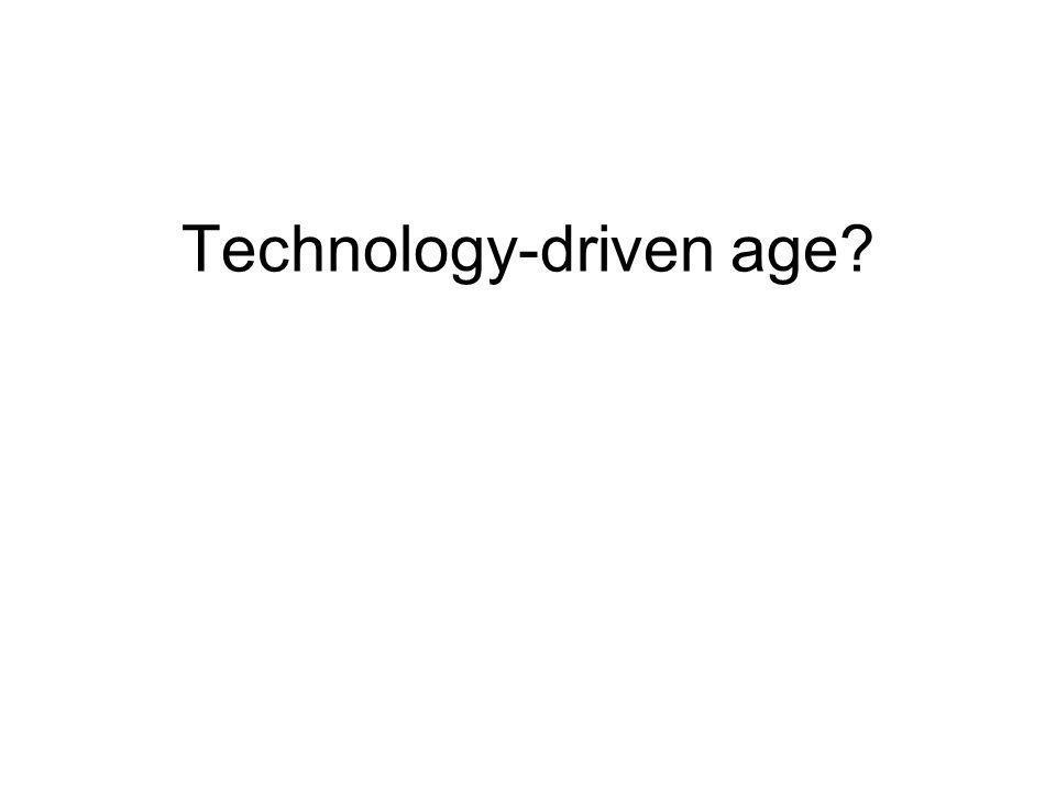 Technology-driven age