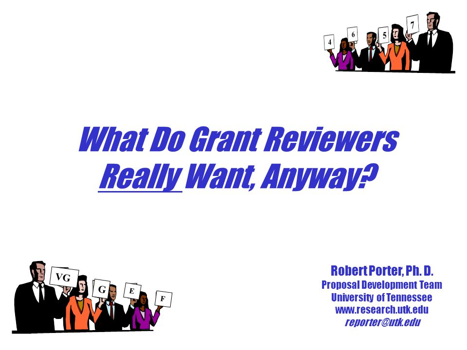  Provide insights into the perspectives of grant reviewers - Needs and expectations - Likes and dislikes - Recommendations to grant writers  Help Research Administrators with proposal development responsibilities to coach PIs more effectively Workshop objectives