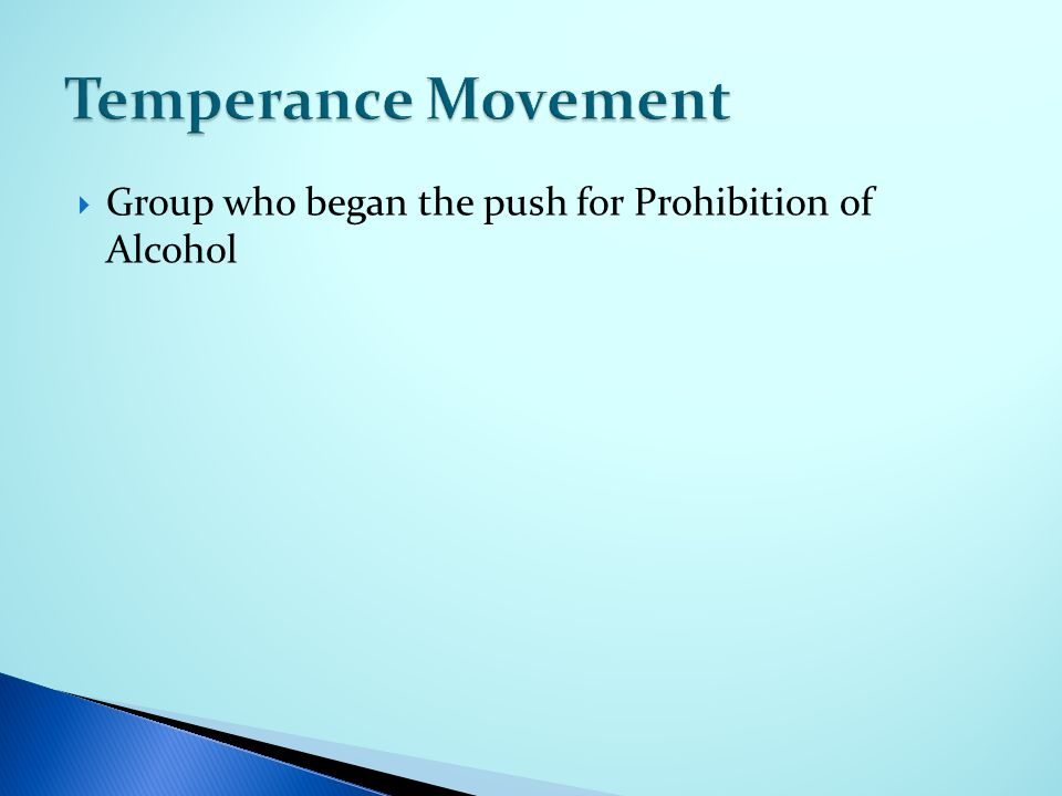  Group who began the push for Prohibition of Alcohol