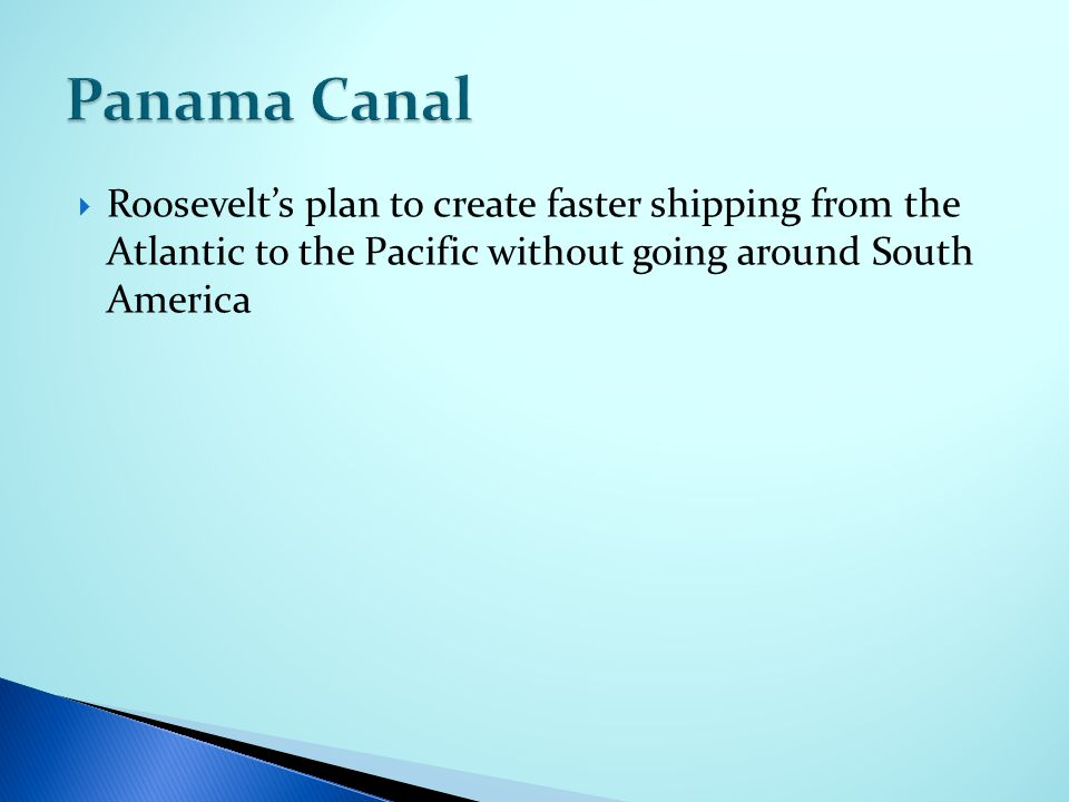  Roosevelt's plan to create faster shipping from the Atlantic to the Pacific without going around South America