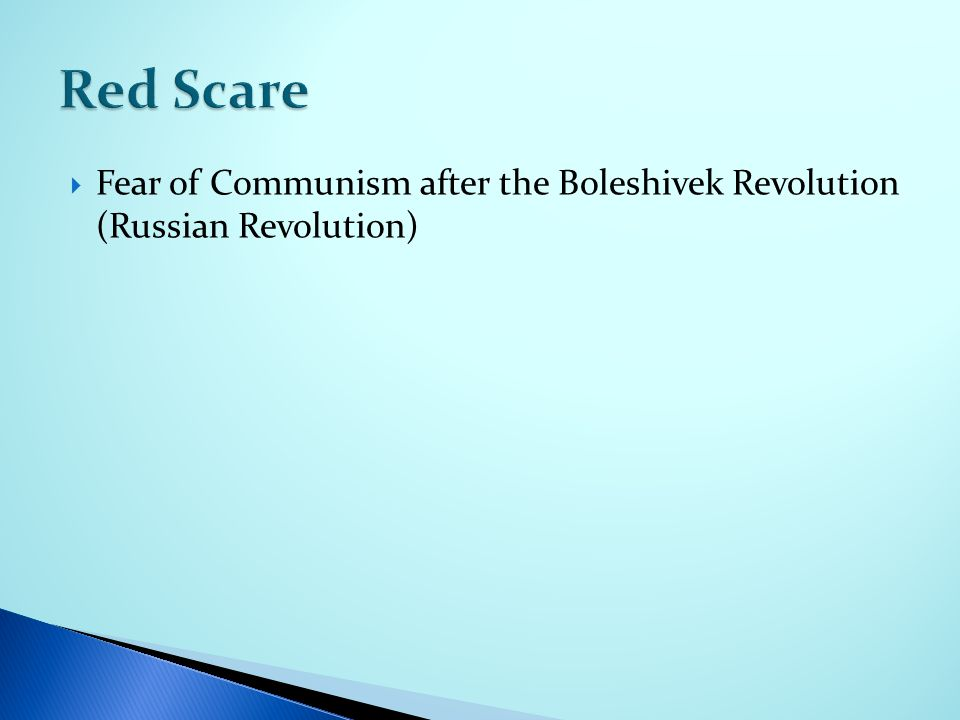  Fear of Communism after the Boleshivek Revolution (Russian Revolution)
