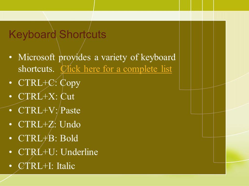 Keyboard Shortcuts Microsoft provides a variety of keyboard shortcuts.