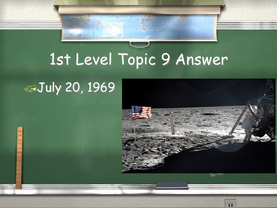1st Level Topic 9 Question / When did Neil Armstrong and Buzz Aldrin land on the moon?