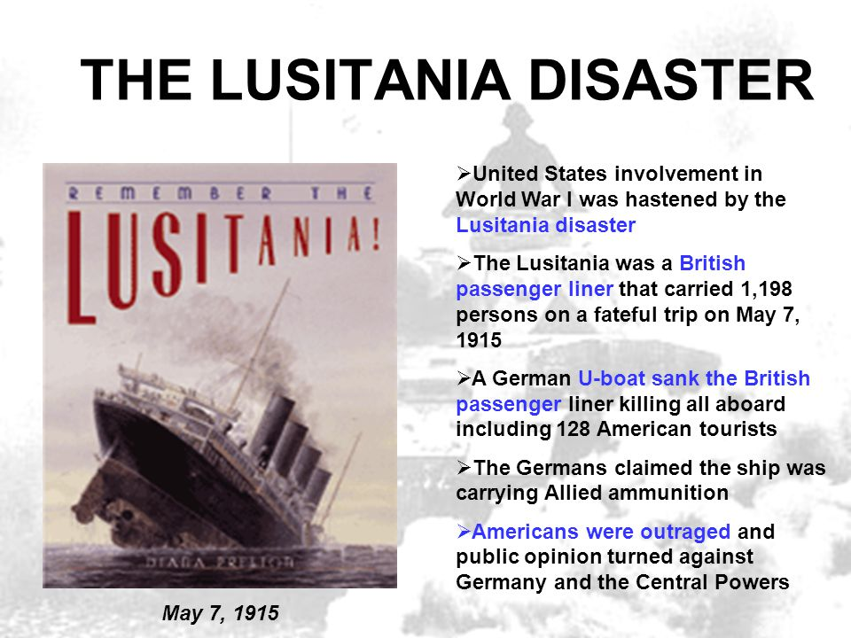 THE LUSITANIA DISASTER  United States involvement in World War I was hastened by the Lusitania disaster  The Lusitania was a British passenger liner