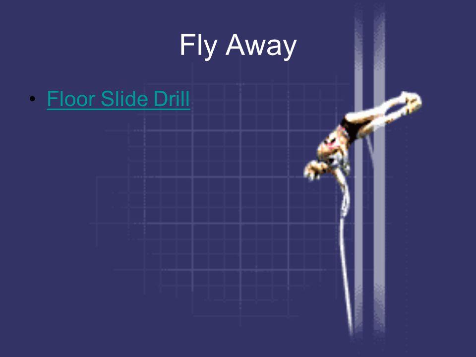 Fly Away Floor Slide Drill