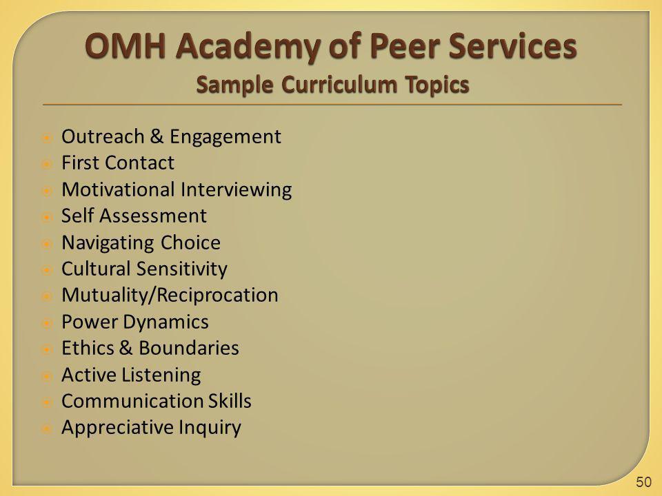 50  Outreach & Engagement  First Contact  Motivational Interviewing  Self Assessment  Navigating Choice  Cultural Sensitivity  Mutuality/Recipr