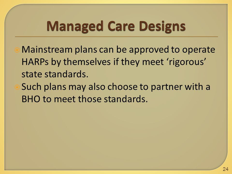  Mainstream plans can be approved to operate HARPs by themselves if they meet 'rigorous' state standards.