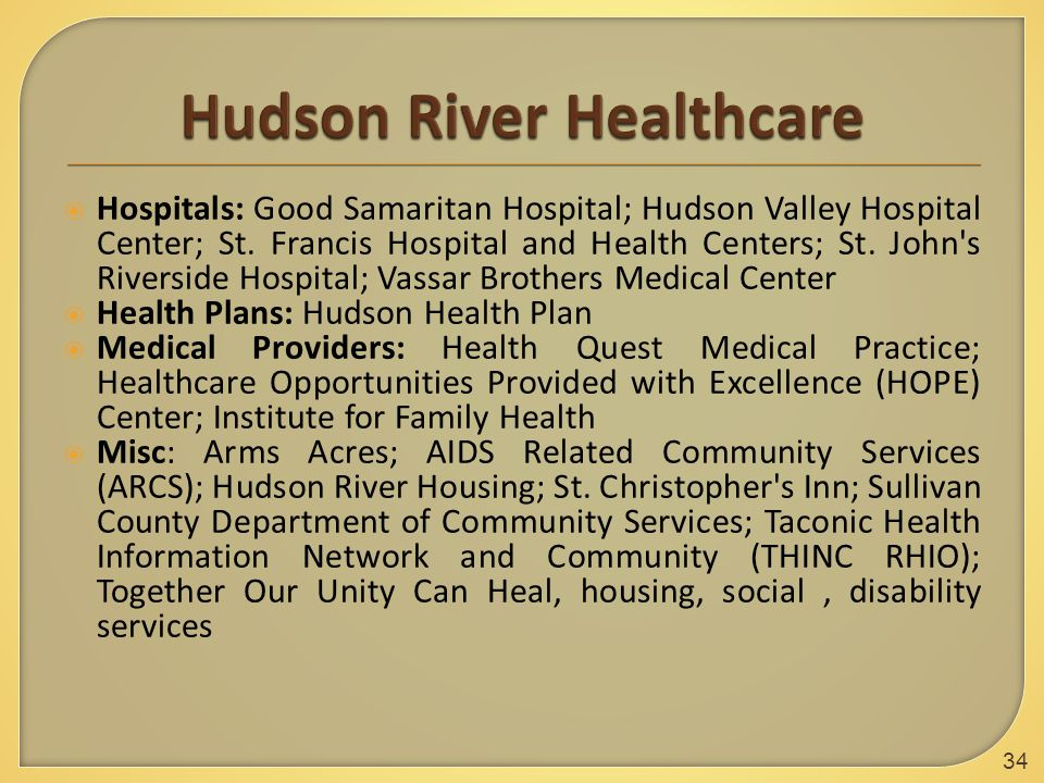  Hospitals: Good Samaritan Hospital; Hudson Valley Hospital Center; St.