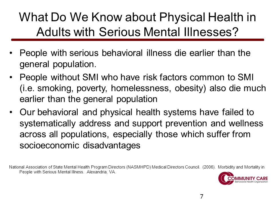 7 What Do We Know about Physical Health in Adults with Serious Mental Illnesses.