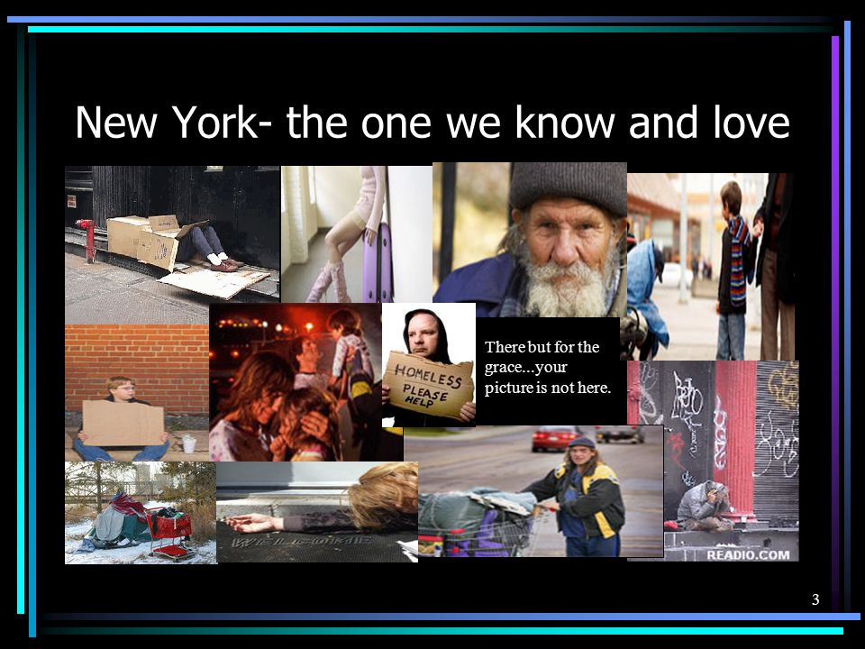 New York- the one we know and love There but for the grace...your picture is not here. 3