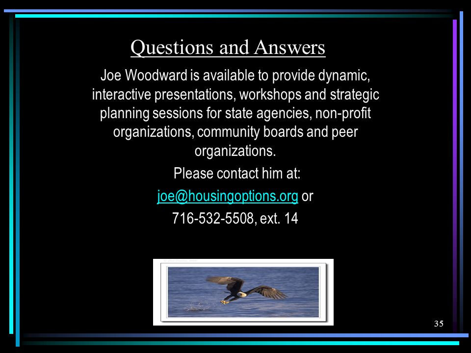 Joe Woodward is available to provide dynamic, interactive presentations, workshops and strategic planning sessions for state agencies, non-profit orga