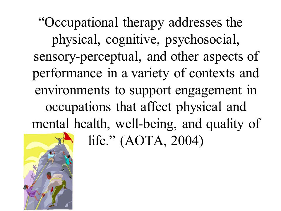 OT in an Acute Facility Evaluation Managing Symptoms through Occupation Alternatives to Restraints