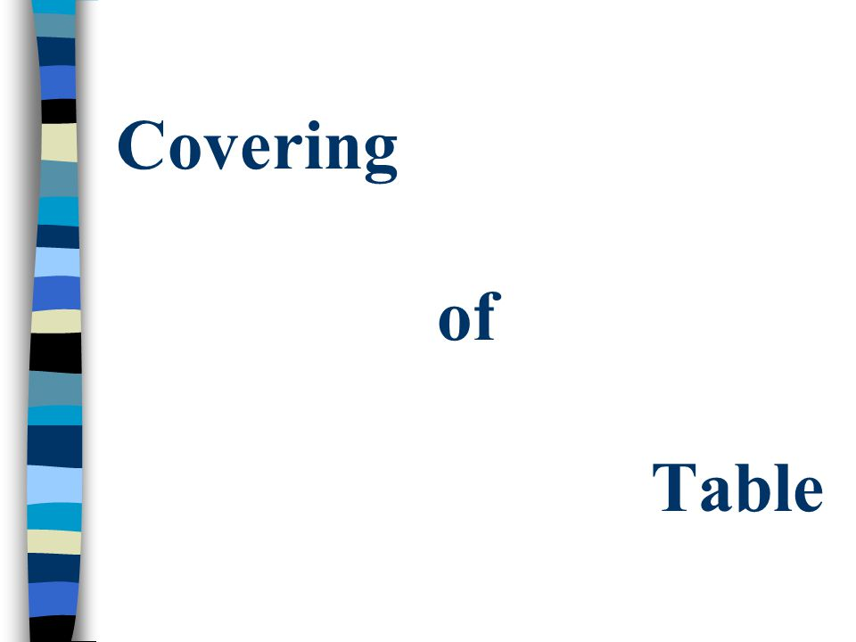 Covering of Table