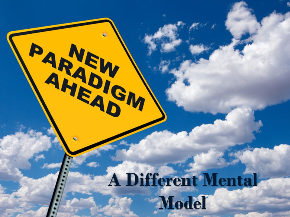 A Different Mental Model