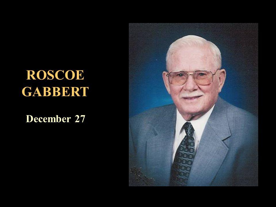 ROSCOE GABBERT December 27