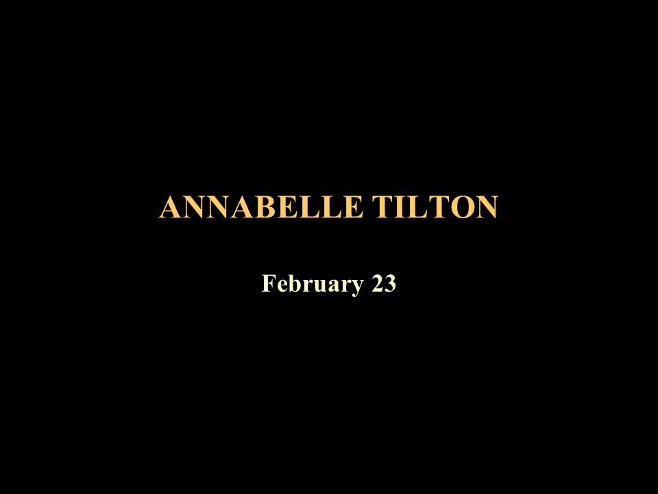 ANNABELLE TILTON February 23