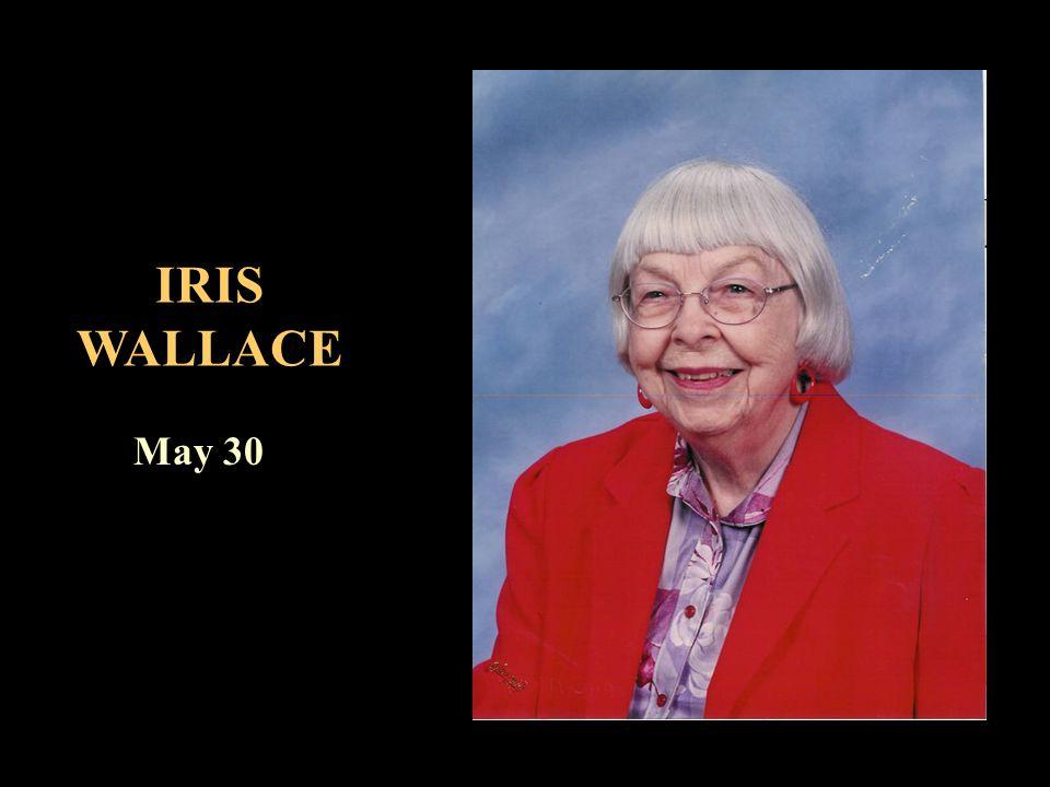 IRIS WALLACE May 30