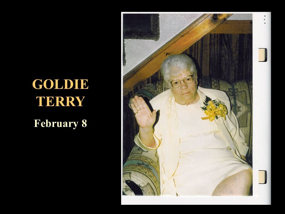 GOLDIE TERRY February 8