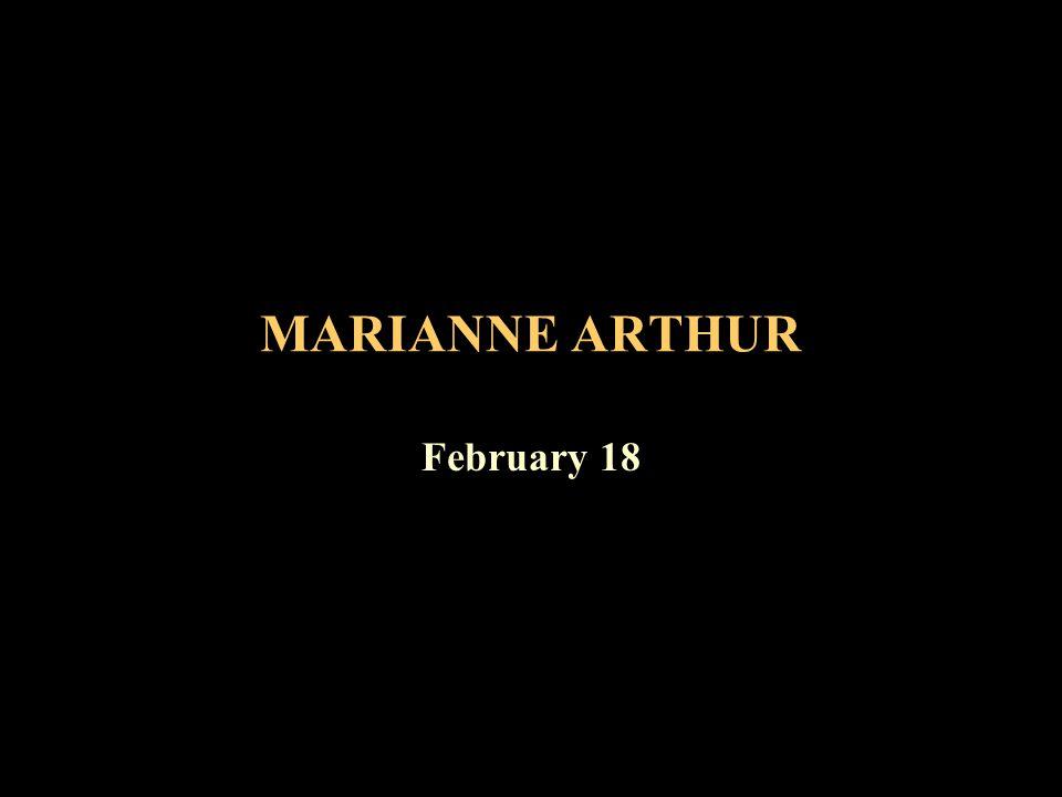 MARIANNE ARTHUR February 18