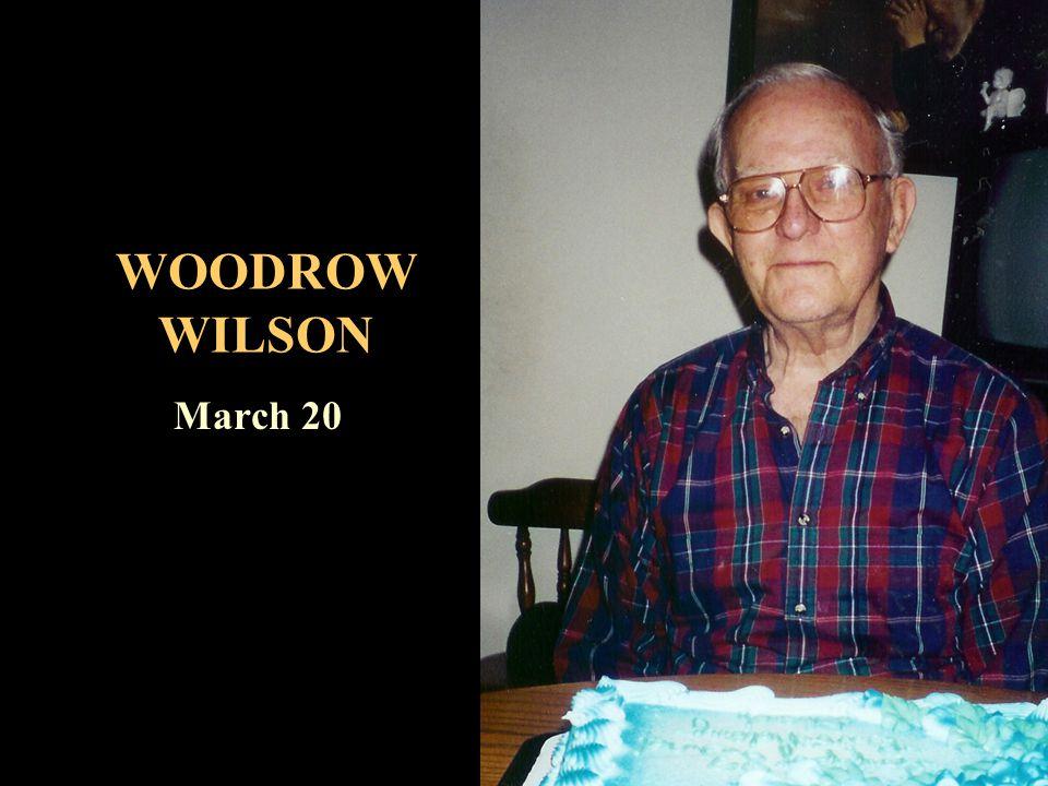 WOODROW WILSON March 20