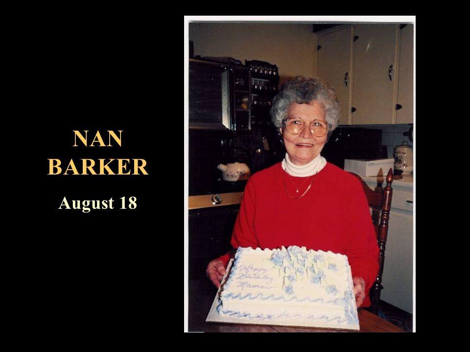 NAN BARKER August 18