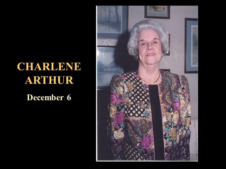 CHARLENE ARTHUR December 6