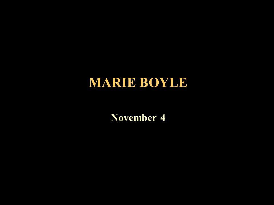 MARIE BOYLE November 4