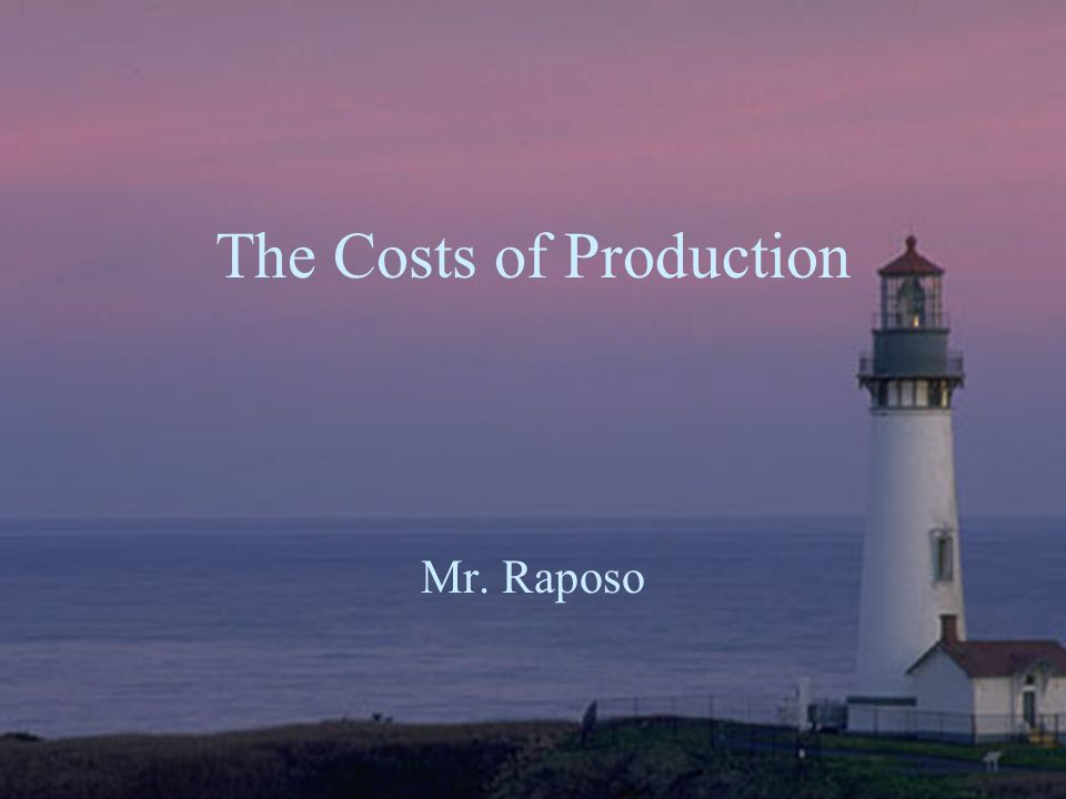 The Costs of Production Mr. Raposo