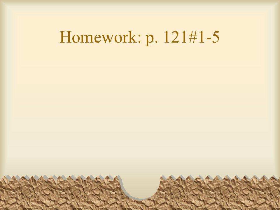 Homework: p. 121#1-5