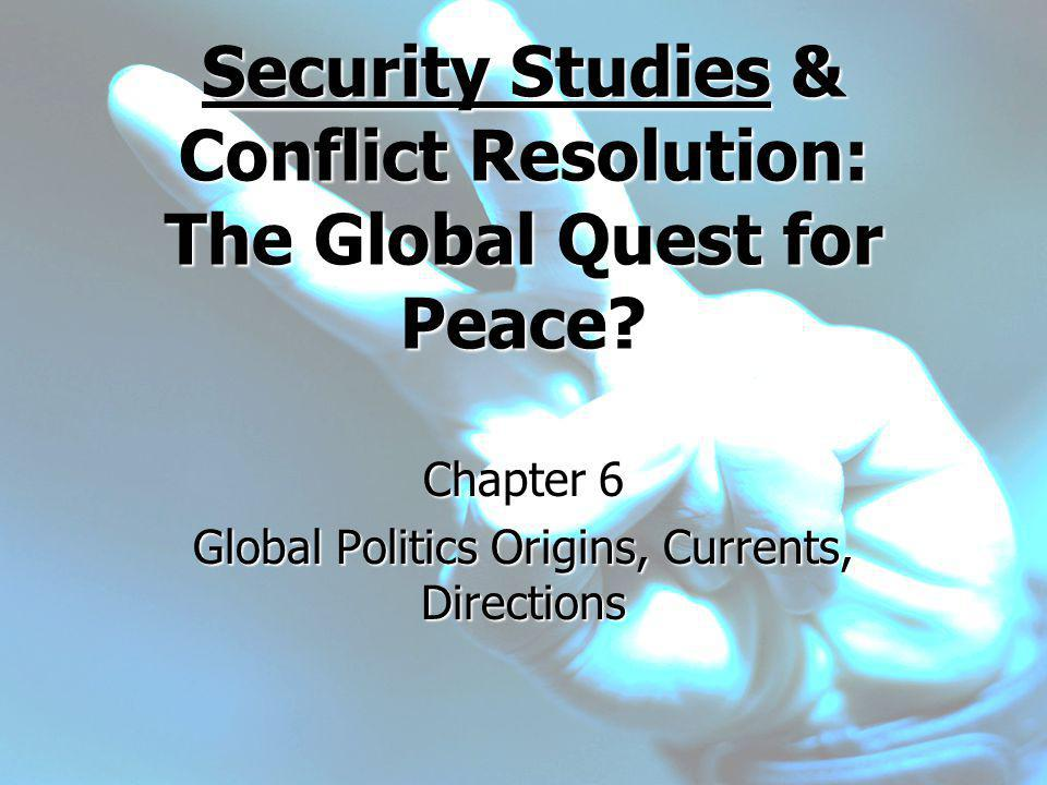 Security Studies & Conflict Resolution: The Global Quest for Peace.
